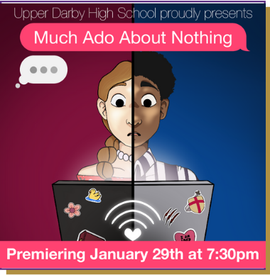 Much Ado About Nothing Premiers Jan. 29th at 7:30
